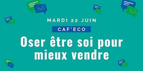 """CAFECO #Juin """"Oser être soi pour mieux vendre"""" billets"""