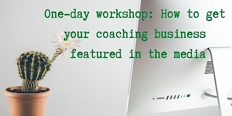 How to get your coaching business featured in the media tickets