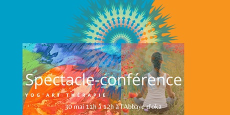 Spectacle Conférence Yog'Art Thérapie billets