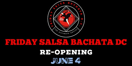 Friday Salsa Bachata DC ✰ The Re-opening ✰ tickets