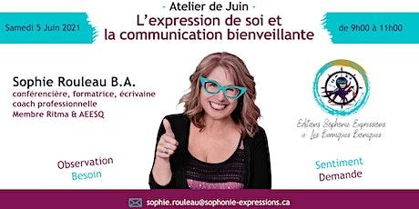 NOUVEL ATELIER : ❗️L'EXPRESSION DE SOI ET LA COMMUNICATION BIENVEILLANTE❗️ billets