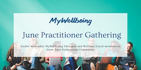 MyWellbeing: June Practitioner Gathering tickets