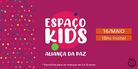ESPAÇO KIDS | Aliança da Paz (Noite) ingressos