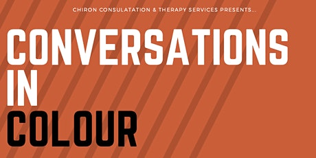 Conversations in Colour  -  A Black male therapist's response to BLM tickets