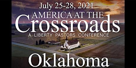 America at the Crossroads Liberty Pastors Conference - Edmond, OK tickets