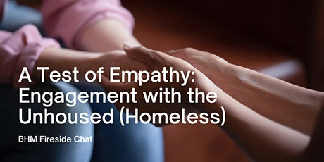A Test of Empathy: Engagement with the Unhoused (Homeless) tickets