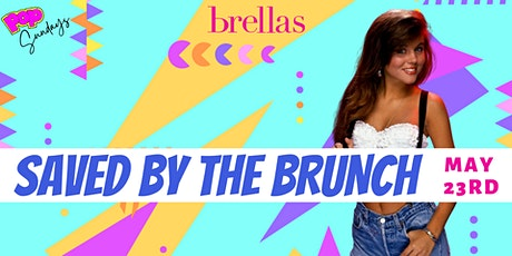 Saved by the Brunch - a 90's POP Sundays Party tickets