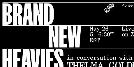 Brand New Heavies in Conversation: Moderated by Thelma Golden tickets