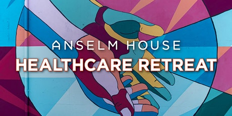 Anselm House Healthcare Retreat tickets