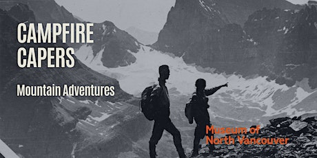 Campfire Capers: Mountain Adventures tickets