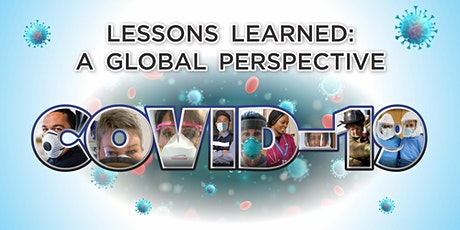 COVID-19 Lessons Learned: A Global Perspective tickets