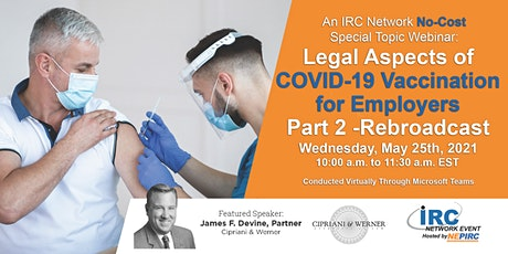 REBROADCAST: Legal Aspects of COVID-19 Vaccination for Employers  Pt 2 tickets