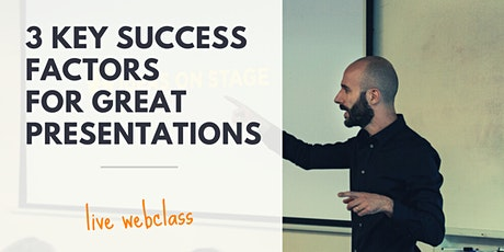 3 Key Success Factors for Great Presentations [FREE] tickets