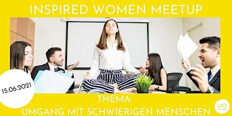 INSPIRED WOMEN MEETUP am 15.06.2021 Tickets