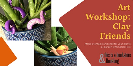 Art Workshop: Clay Friends for Plant or Garden with Sarah Nott tickets