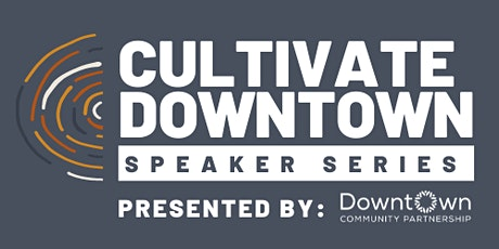Cultivate Downtown: Networking 101 tickets