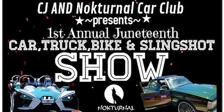 1ST ANNUAL JUNETEENTH CAR,TRUCK,BIKE & SLINGSHOT SHOW & SOUND OFF COMP tickets