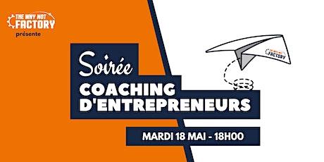 Soirée coaching d'entrepreneurs de la Why Not Factory #17 billets