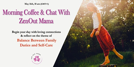 Morning Coffee & Chat with ZenOut Mama tickets