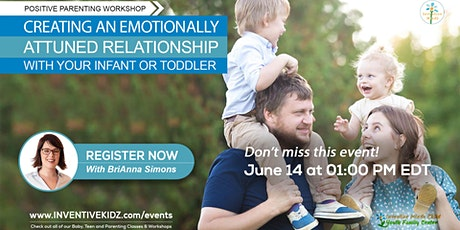 Creating An Emotionally Attuned Relationship With Your Infant Or Toddler tickets