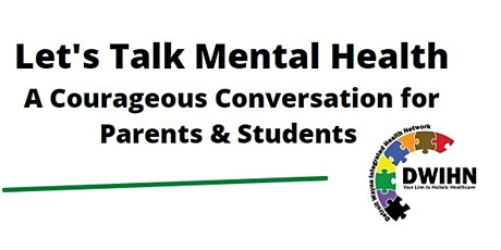 Let's Talk Mental Health: A Courageous Conversation for Parents & Students tickets