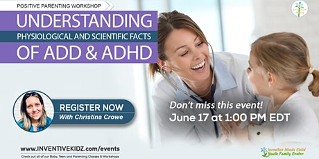 Understanding Physiological And Scientific Facts Of ADD & ADHD tickets