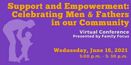 Support and Empowerment: Celebrating Men & Fathers in our Community tickets