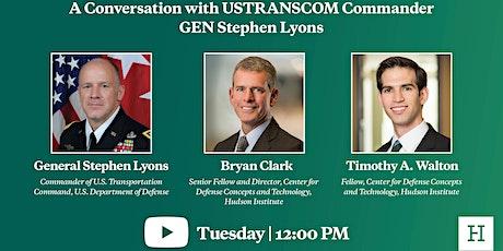 Virtual Event | A Conversation with USTRANSCOM Commander GEN Stephen Lyons tickets