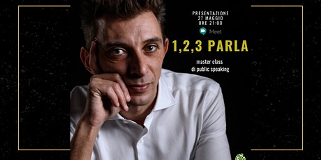 """News! """"1,2,3 PARLA""""  27 Maggio ore 21:00 Master Class Parlare in pubblico biglietti"""
