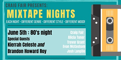 Craig Fair Presents: Mixtape Nights - June 5th - $25 tickets