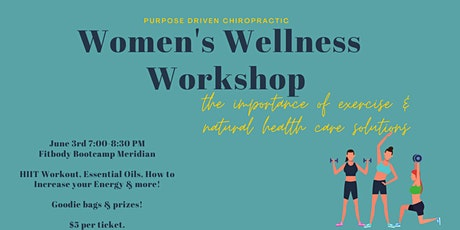 Women's Wellness Workshop: The Importance of Exercise & Natural Health Care tickets