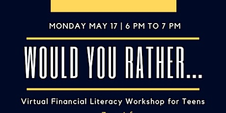 Would You Rather...Virtual Financial Literacy Workshop for Teens tickets
