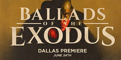 Ballads of the Exodus Dallas Premiere tickets