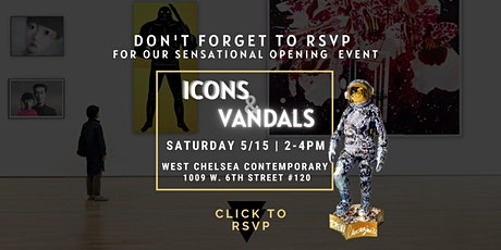 2-4pm RSVP ONLY: Icons & Vandals Opening tickets