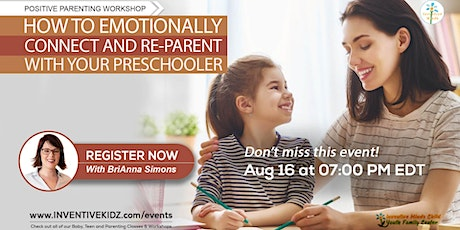 How to Emotionally Connect & Re-Parent With Your Preschooler tickets