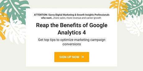 Google Analytics 4 Fast Facts Webinar: The New Way To Optimize Campaigns tickets