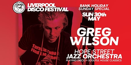 Liverpool Disco Festival Bank Holiday Sunday w/ Greg Wilson & More tickets