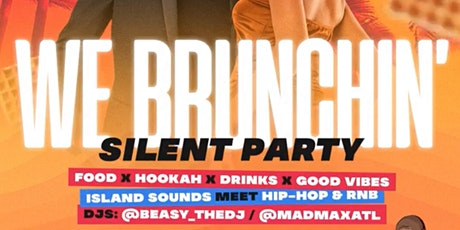 We Brunchin' - Silent Party tickets