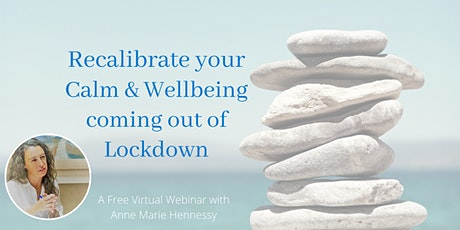Recalibrate your Calm  & Wellbeing coming out of Lockdown tickets
