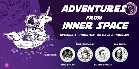 Adventures From Inner Space - Episode 2 tickets