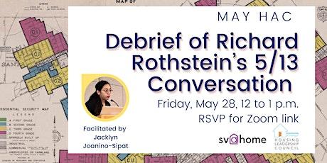 May HAC: Debrief of Richard Rothstein's 4/13 Conversation tickets