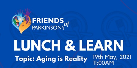 Lunch and Learn:  Aging is Reality tickets