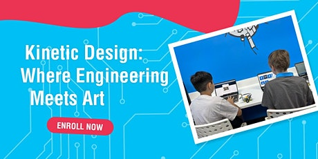 Kinetic Design: Where Engineering Meets Art tickets