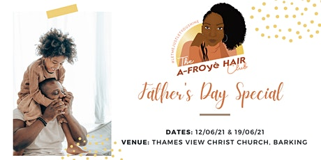 The A-FROyé Hair Club: Father's Day Special tickets