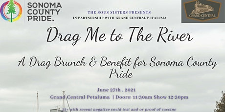 DRAG ME TO THE RIVER- A Benefit for Sonoma County Pride tickets