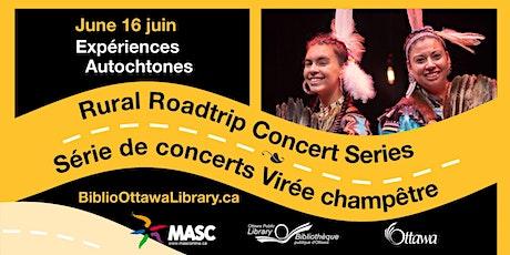 Série de concerts Virée champêtre: Expériences Autochtones tickets