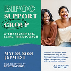 BIPOC Monthly Support Group Sponsored by Black Girl Ventures tickets
