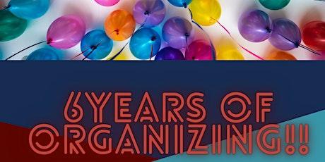 Six Years of Community Organizing Celebration! tickets