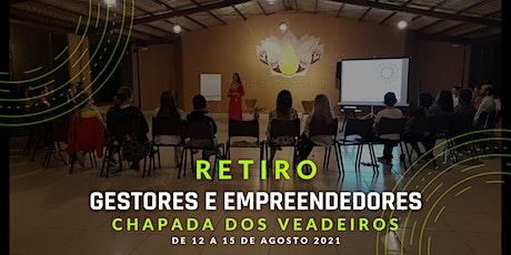 RETIRO PARA GESTORES E EMPREENDEDORES NA CHAPADA DOS VEADEIROS - 2021 ingressos