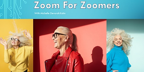 Zoom for Zoomers: A Free Introduction to Using the Online Zoom Tool, May 27 tickets